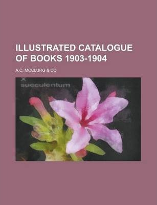Illustrated Catalogue of Books 1903-1904