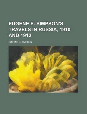 Eugene E. Simpson's Travels in Russia, 1910 and 1912