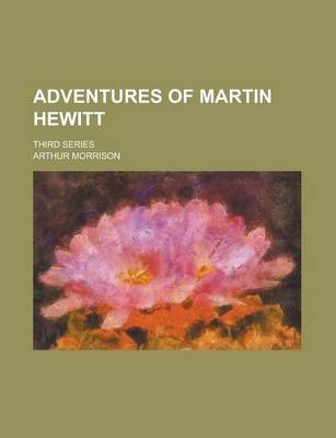 Adventures of Martin Hewitt; Third Series