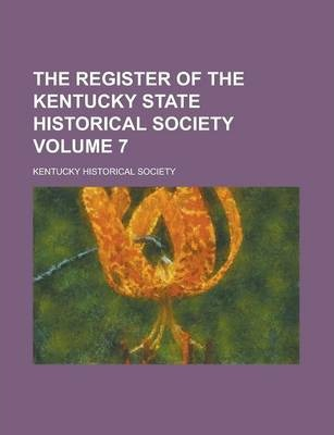 The Register of the Kentucky State Historical Society Volume 7