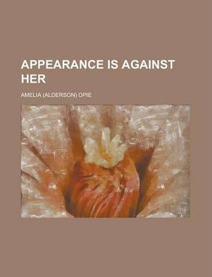Appearance Is Against Her