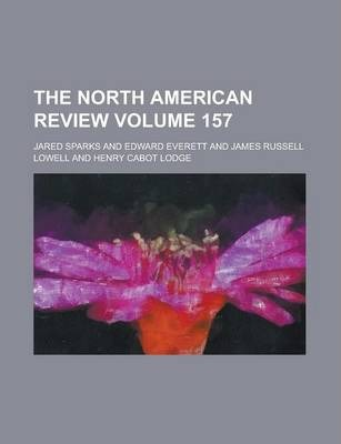 The North American Review Volume 157