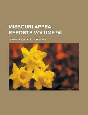 Missouri Appeal Reports Volume 96