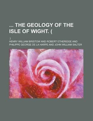 The Geology of the Isle of Wight. (; .)
