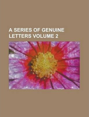 A Series of Genuine Letters Volume 2