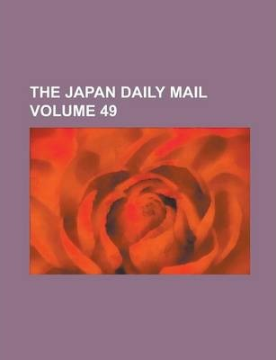 The Japan Daily Mail Volume 49