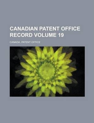 Canadian Patent Office Record Volume 19