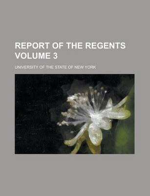 Report of the Regents Volume 3