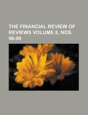 The Financial Review of Reviews Volume 8, Nos. 96-98