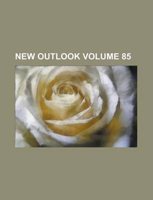 New Outlook Volume 85