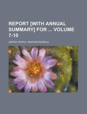 Report [With Annual Summary] for Volume 7-10