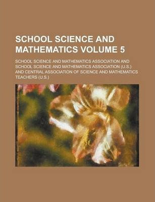 School Science and Mathematics Volume 5