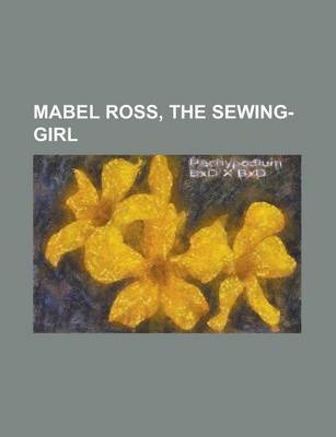 Mabel Ross, the Sewing-Girl