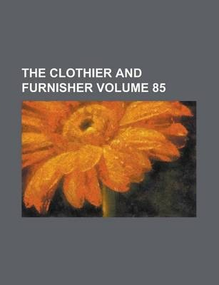 The Clothier and Furnisher Volume 85