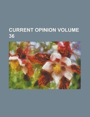 Current Opinion Volume 36