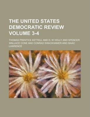 The United States Democratic Review Volume 3-4