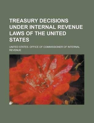 Treasury Decisions Under Internal Revenue Laws of the United States