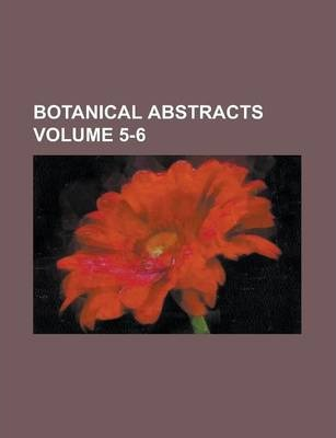 Botanical Abstracts Volume 5-6