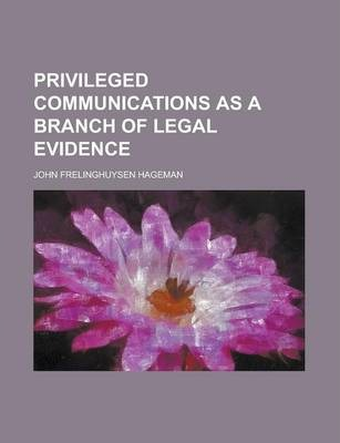 Privileged Communications as a Branch of Legal Evidence