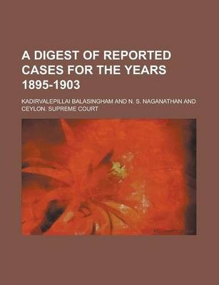 A Digest of Reported Cases for the Years 1895-1903