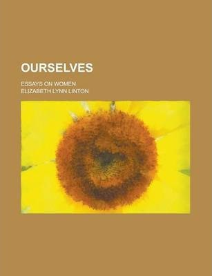 Ourselves; Essays on Women