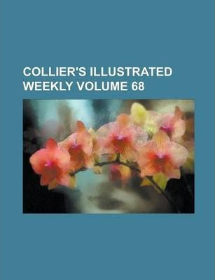 Collier's Illustrated Weekly Volume 68