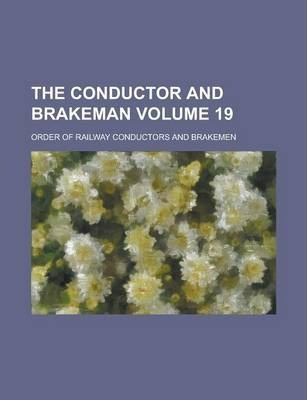 The Conductor and Brakeman Volume 19