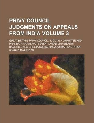 Privy Council Judgments on Appeals from India Volume 3