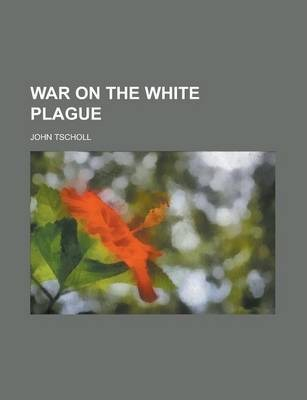 War on the White Plague