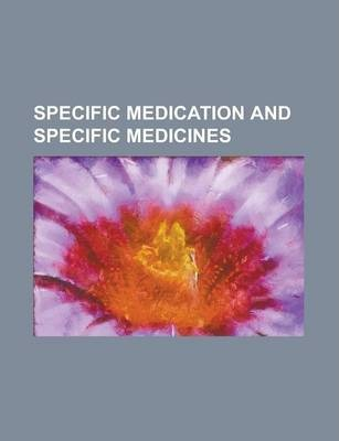 Specific Medication and Specific Medicines