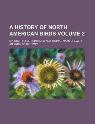 A History of North American Birds Volume 2