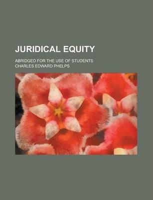 Juridical Equity; Abridged for the Use of Students