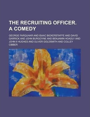 The Recruiting Officer. a Comedy