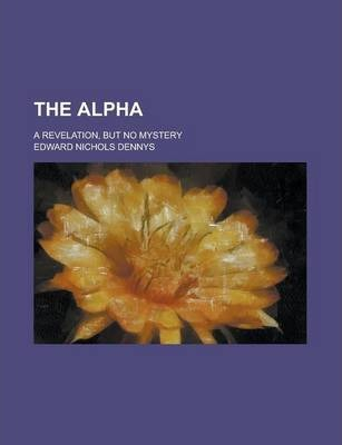 The Alpha; A Revelation, But No Mystery