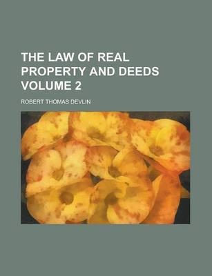 The Law of Real Property and Deeds Volume 2