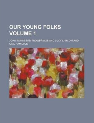 Our Young Folks Volume 1