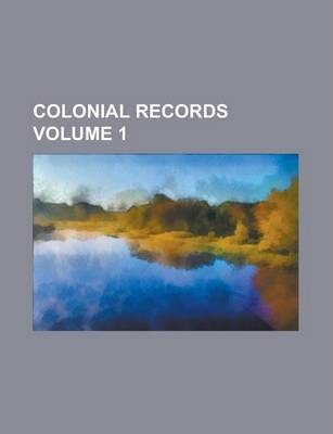 Colonial Records Volume 1