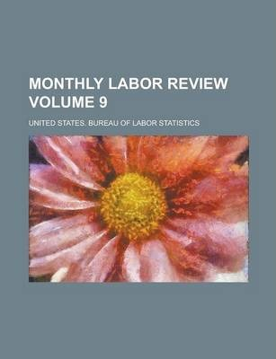 Monthly Labor Review Volume 9