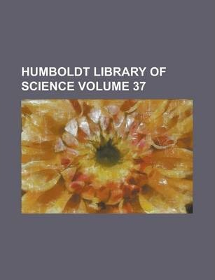 Humboldt Library of Science Volume 37