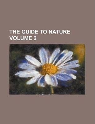 The Guide to Nature Volume 2