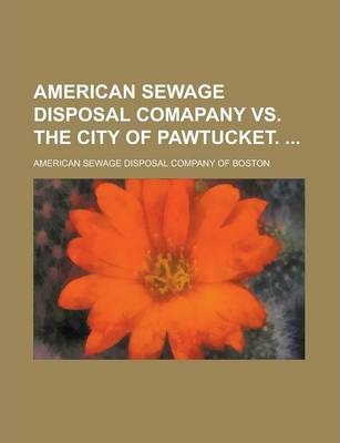 American Sewage Disposal Comapany vs. the City of Pawtucket.