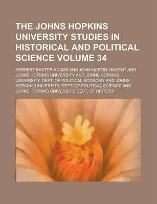 The Johns Hopkins University Studies in Historical and Political Science Volume 34