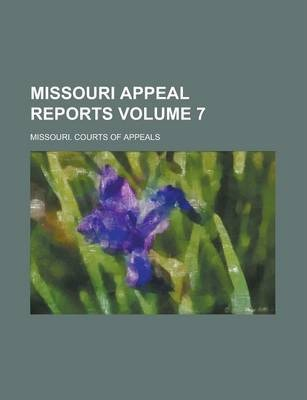 Missouri Appeal Reports Volume 7