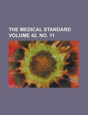 The Medical Standard Volume 42, No. 11