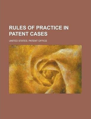 Rules of Practice in Patent Cases