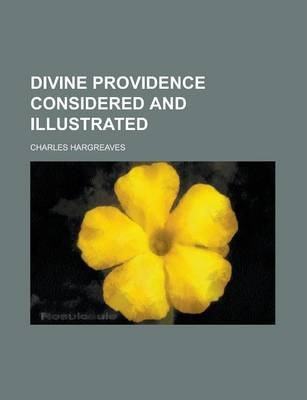 Divine Providence Considered and Illustrated