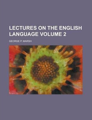 Lectures on the English Language Volume 2