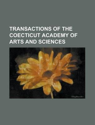 Transactions of the Coecticut Academy of Arts and Sciences