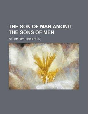 The Son of Man Among the Sons of Men