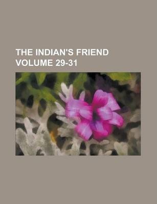 The Indian's Friend Volume 29-31